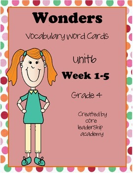 Wonders Vocabulary Word Card Unit 6 Complete ~Grade 4