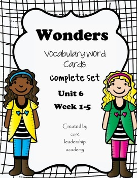 Wonders Vocabulary Word Cards Unit 6 Complete