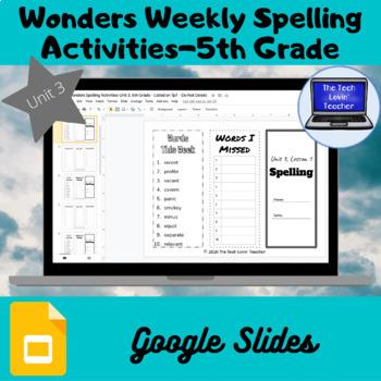 Wonders Weekly Spelling Activities, Unit 3-5th Grade (Google Slides)