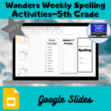 Wonders Weekly Spelling Activities, Unit 3-5th Grade (Goog