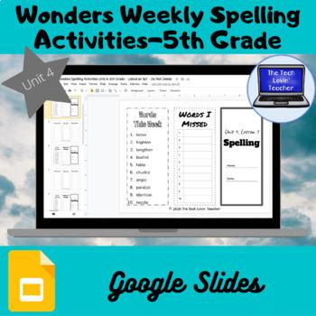 Wonders Weekly Spelling Activities, Unit 4-5th Grade (Google Slides)