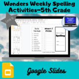 Wonders Weekly Spelling Activities, Unit 6-5th Grade (Goog