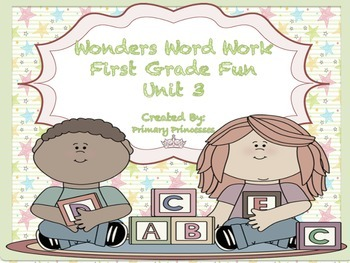 Wonders Word Work 1st grade Unit 3 FunFunFun