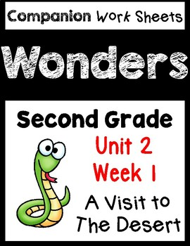 Wonders Worksheets/Centers. Unit 2 Week 1. A Visit to the Desert. Second Grade