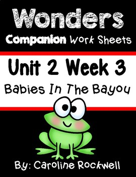 Wonders Worksheets/Centers Unit 2 Week 3 Babies In The Bayou. First Grade