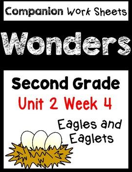 Wonders Worksheets/Centers Unit 2 Week 4. Eagles and Eaglets. Second Grade