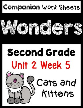 Wonders. Worksheets/Centers. Unit 2 Week 5. Cat and Kittens. Second Grade