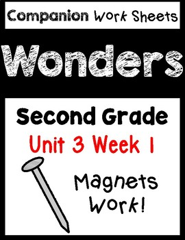 Wonders Worksheets/Centers Unit 3 Week 1. Magnets Work! Second Grade
