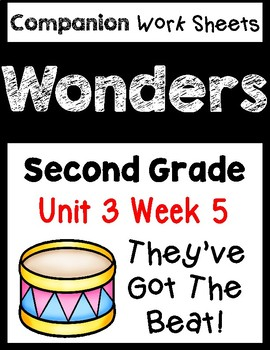 Wonders Worksheets/Centers Unit 3 Week 5. They've Got The Beat. Second Grade