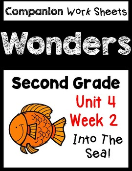 Wonders Worksheets/Centers Unit 4 Week 2 Into The Sea. Second Grade