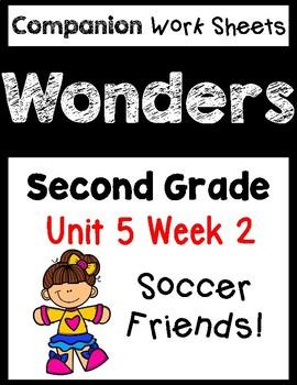 Wonders Worksheets/Centers Unit 5 Week 2. Soccer Friends. Second Grade