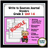 Wonders Write to  Sources Journal Grade 3 BUNDLE Units 1-6