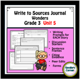 Wonders Write to  Sources Journal Grade 3 Unit 5 Weeks 1-5
