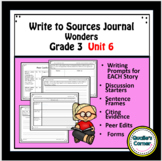 Wonders Write to  Sources Journal Grade 3 Unit 6 Weeks 1-5