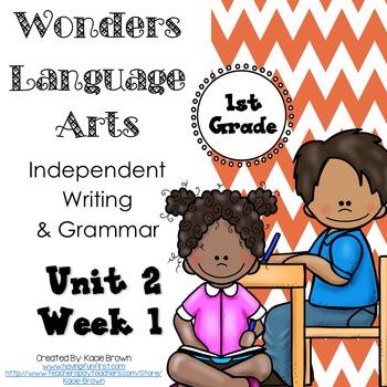 Wonders Writing and Grammar 1st Grade Unit 2 Week 1