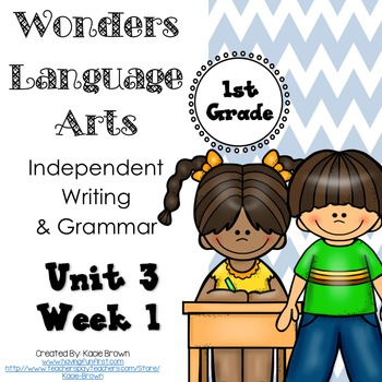 Wonders Writing and Grammar 1st Grade Unit 3 Week 1