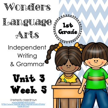 Wonders Writing and Grammar: 1st Grade Unit 3 Week 5