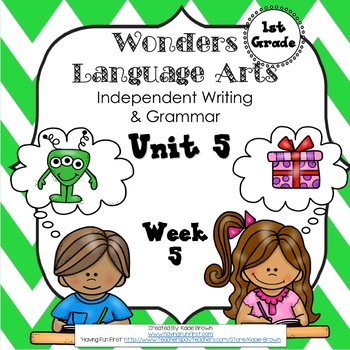 Wonders Writing and Grammar 1st Grade Unit 5 Week 5