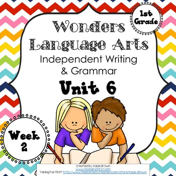 Wonders Writing and Grammar 1st Grade Unit 6 Week 2