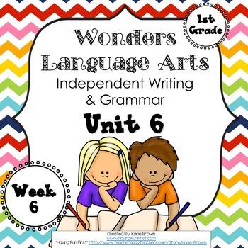 Wonders Writing and Grammar 1st Grade Unit 6 Week 6