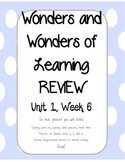 Wonders of Learning REVIEW Unit 1, Week 6 - First Grade