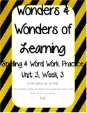 Wonders of Learning - Unit 3, Week 3 - Spelling and Word Work