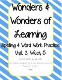 Wonders of Learning - Unit 3, Week 5 - Spelling and Word Work