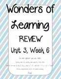 Wonders of Learning - Unit 3, Week 6 REVIEW