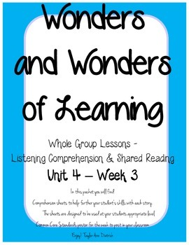 Wonders of Learning - Unit 4, Week 3 - Reading Comprehension