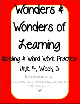 Wonders of Learning - Unit 4, Week 3 - Spelling and Word Work