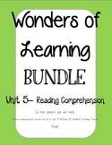 Wonders of Learning - Unit 5- Reading Comprehension BUNDLE