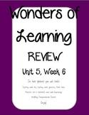 Wonders of Learning - Unit 5, Week 6 REVIEW