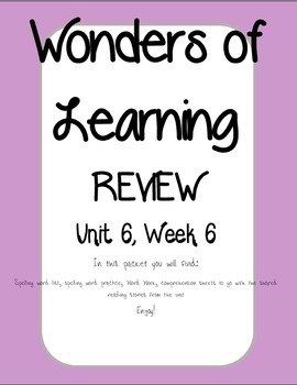 Wonders of Learning - Unit 6 REVIEW
