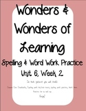 Wonders of Learning - Unit 6, Week 2 - Word Work and Spelling