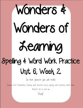 Wonders of Learning - Unit 6, Week 2 - Word Work and Spelling
