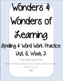 Wonders of Learning - Unit 6, Week 3 - Word Work and Spelling