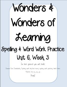 Wonders of Learning - Unit 6, Week 3 - Word Work and Spelling