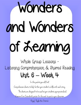 Wonders of Learning - Unit 6, Week 4 - Reading Comprehension