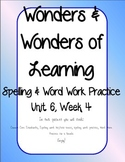 Wonders of Learning - Unit 6, Week 4 - Word Work and Spelling