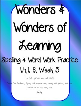 Wonders of Learning - Unit 6, Week 5 - Word Work and Spelling