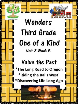 Wonders: Grade 3 Unit 3.5:  Value the Past