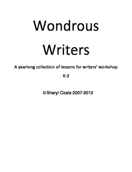 Wondrous Writers: A Yearlong Collection of mini Lessons for Writer's Workshop