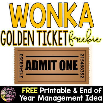 Wonka Week Golden Ticket Freebie - FREE End of Year Management Activity