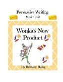 Wonka's New Product - Persuasive Writing