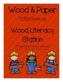 Wood Literacy Station (FOSS Science, Wood & Paper)
