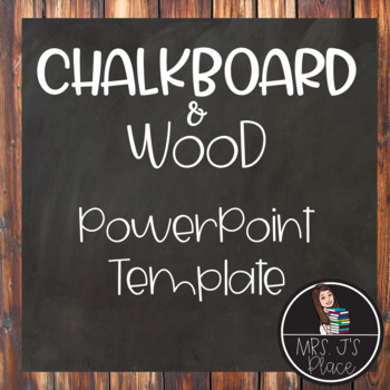 chalkboard and wood powerpoint template by mrs j s place tpt