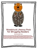 Woodchuck Literacy Unit for Struggling Readers