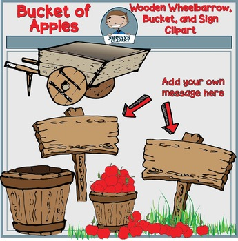 Bucket of Apples Clipart (Wooden Wheelbarrow, Bucket, and Sign)