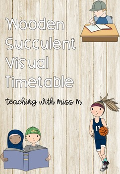 Wooden Succulent Theme Visual Timetable (Editable)