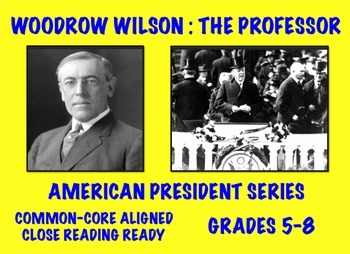 Woodrow Wilson: Common Core-Aligned Biography and Assessment